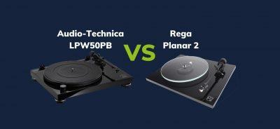 Audio-Technica AT-LPW50PB Vs Rega Planar 2: The Ultimate Comparison