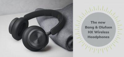 The new Bang & Olufsen HX Wireless Headphones