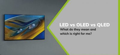 LED vs OLED vs QLED - What do they mean and which is right for me?