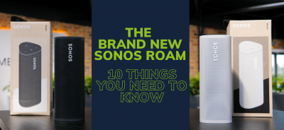 The Brand New Sonos Roam - 10 Things You Need To Know