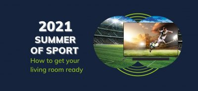 2021 Summer of Sport: Top TV and Soundbar offers to upgrade your Living Room