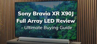 Sony Bravia XR X90J Full-Array LED: Buying Guide
