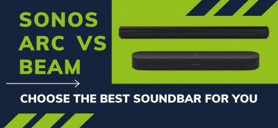 Sonos Arc vs Sonos Beam - Choose The Best Soundbar For You!