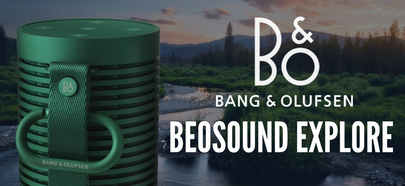 Bang & Olufsen Beosound Explore: Ready For Anything?