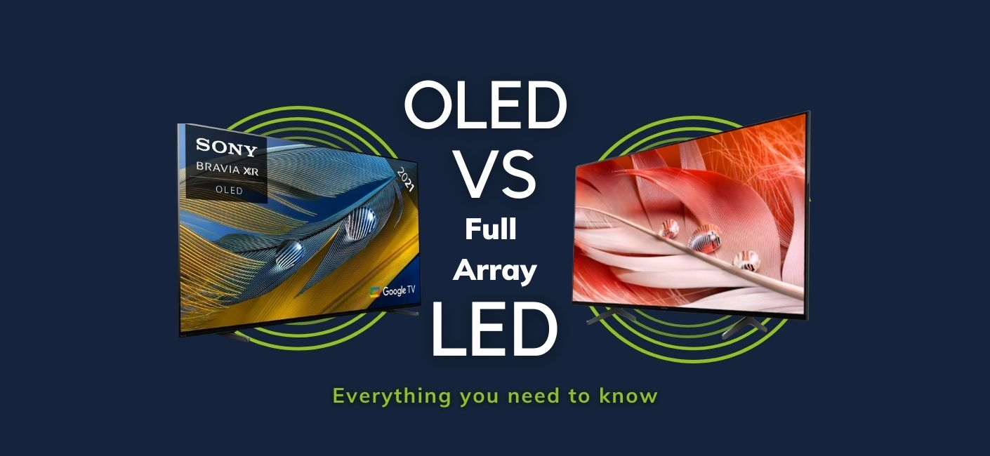 Full-Array LED vs OLED: The Differences that Actually Matter
