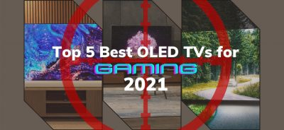 Top 5 best OLED TVs for Gaming 2021