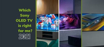 Which Sony OLED TV is Right for Me? 2021