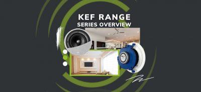 KEF In-Ceiling Speaker Series Overview